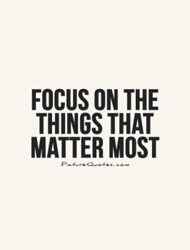 focus-on-the-things-that-matter-most-quote-1